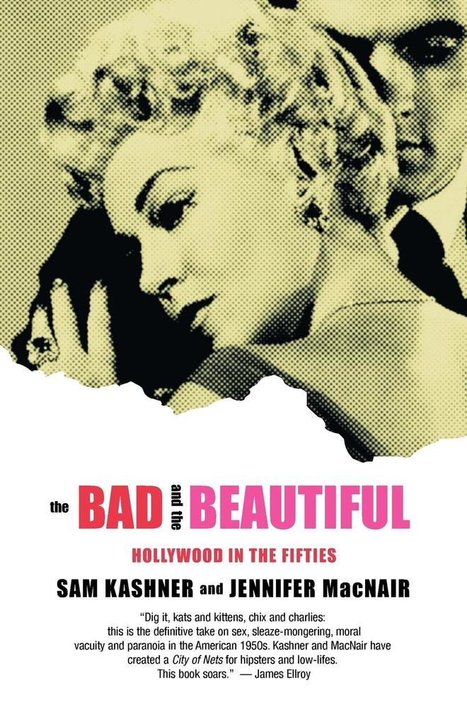 The Bad and the Beautiful: Hollywood in the Fifties als Taschenbuch