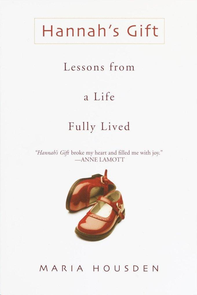 Hannah's Gift: Lessons from a Life Fully Lived als Taschenbuch