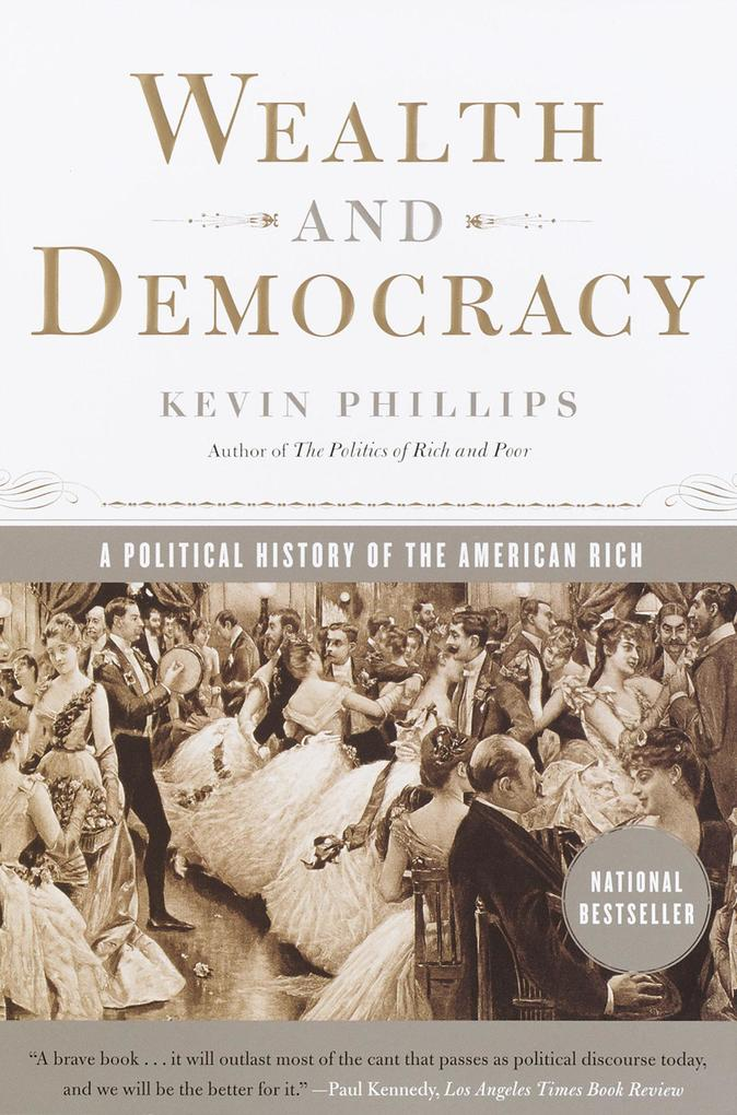 Wealth and Democracy: A Political History of the American Rich als Taschenbuch