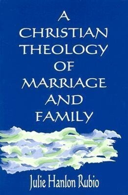 A Christian Theology of Marriage and Family als Taschenbuch