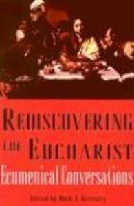 Rediscovering the Eucharist: Ecumenical Conversations als Taschenbuch
