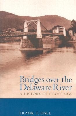 Bridges Over the Delaware River: A History of Crossings als Taschenbuch