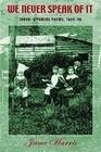 We Never Speak of It: Idaho-Wyoming Poems, 1889-90