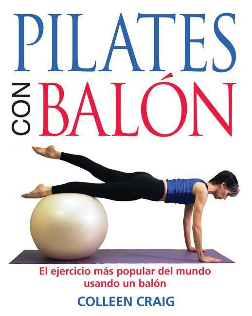 Pilates on the Ball: El Ejercicio Mas Popular del Mundo Usando Un Balon als Taschenbuch