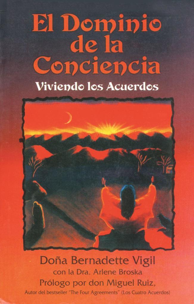 El Dominio de La Conciencia: Viviendo Los Acuerdos = Mastery of Awareness als Taschenbuch
