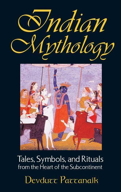 Indian Mythology: Tales, Symbols, and Rituals from the Heart of the Subcontinent als Taschenbuch