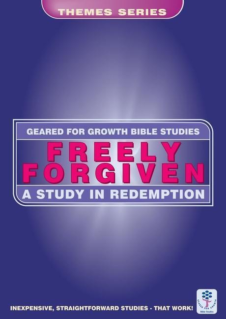 Freely Forgiven: A Study in Redemption als Taschenbuch
