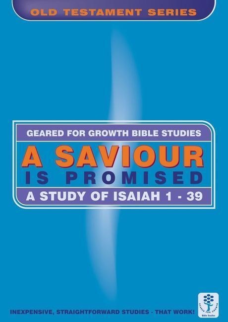 A Saviour Is Promised: A Study in Isaiah 1-39 als Taschenbuch