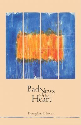 Bad News of the Heart als Taschenbuch