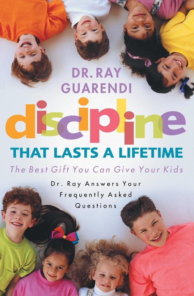 Discipline That Lasts a Lifetime: The Best Gift You Can Give Your Kids als Taschenbuch