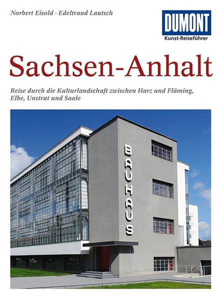 DuMont Kunst-Reiseführer Sachsen-Anhalt als Buch