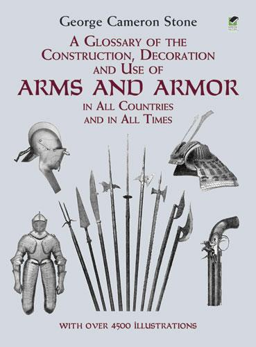 A Glossary of the Construction, Decoration and Use of Arms and Armor als eBook
