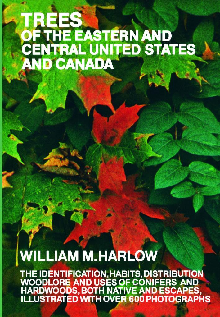 Trees of the Eastern and Central United States and Canada als eBook