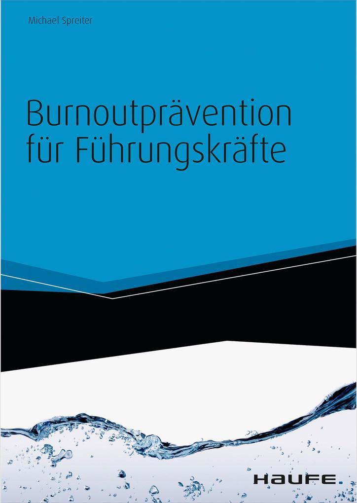 Burnoutprävention für Führungskräfte - mit Arbeitshilfen online als eBook