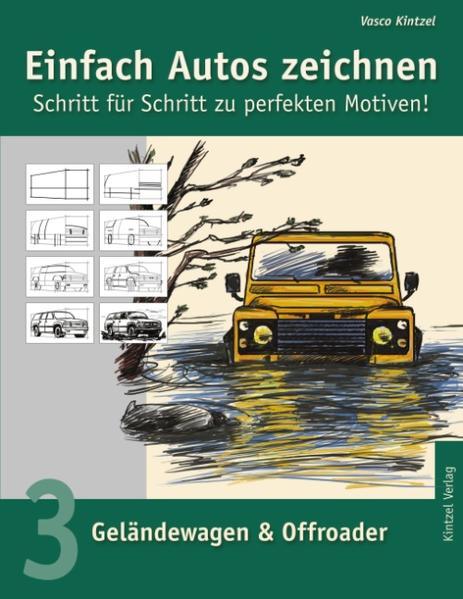 Einfach Autos zeichnen - Schritt für Schritt zu perfekten Motiven! als Buch