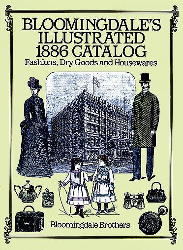 Bloomingdale's Illustrated 1886 Catalog als eBook