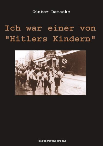 Ich war einer von Hitlers Kindern als Buch