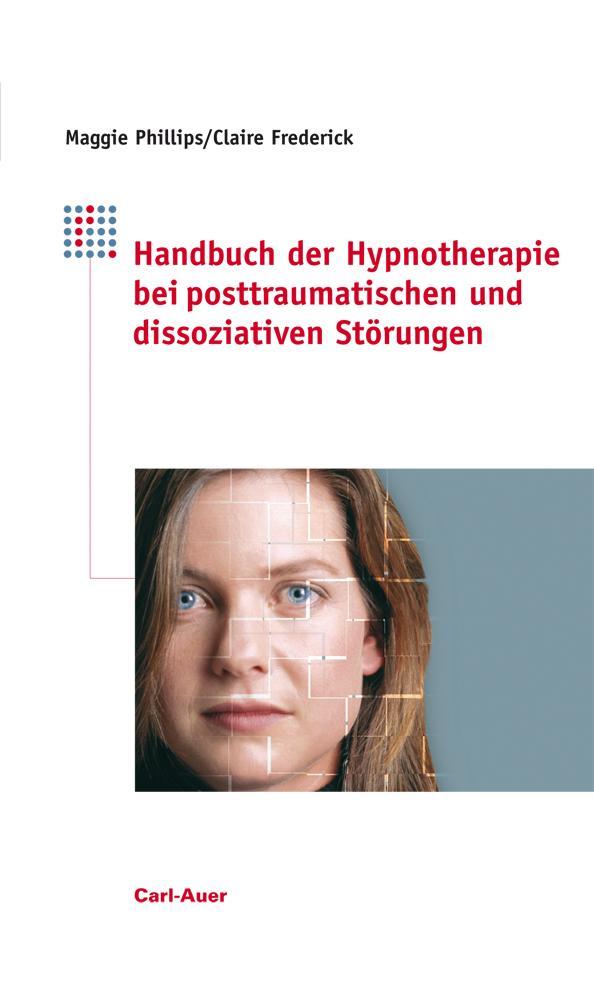 Handbuch der Hypnotherapie bei posttraumatischen und dissoziativen Störungen als Buch