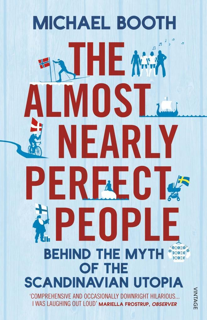 The Almost Nearly Perfect People als eBook von Michael Booth
