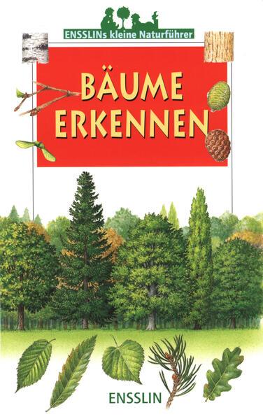 Ensslins kleine Naturführer. Bäume erkennen als Buch