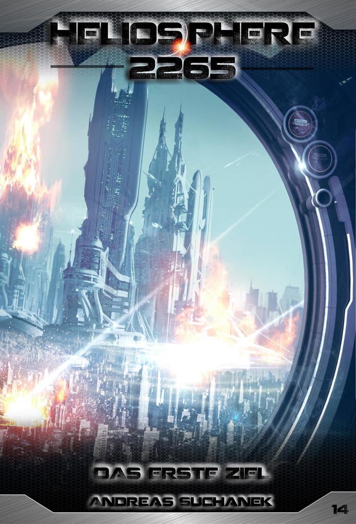 Heliosphere 2265 - Band 14: Das erste Ziel (Science Fiction) als eBook