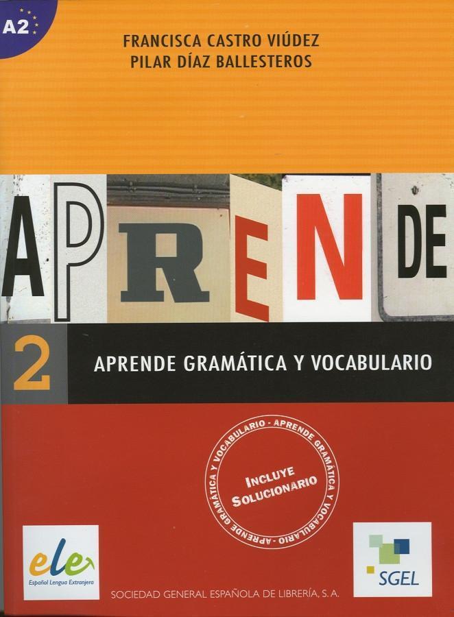 Aprende gramática y vocabulario 02 als Buch von Francisca Castro Viúdez, Pilar Díaz Ballesteros