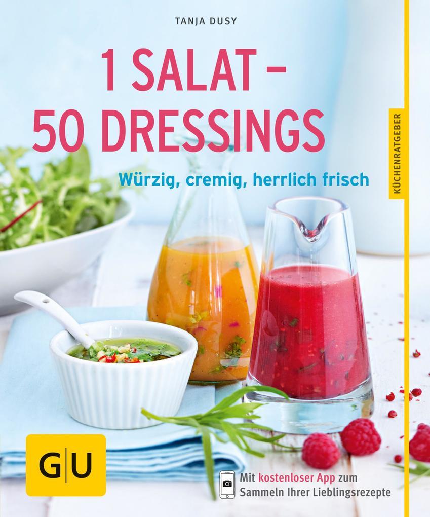 1 Salat - 50 Dressings als eBook