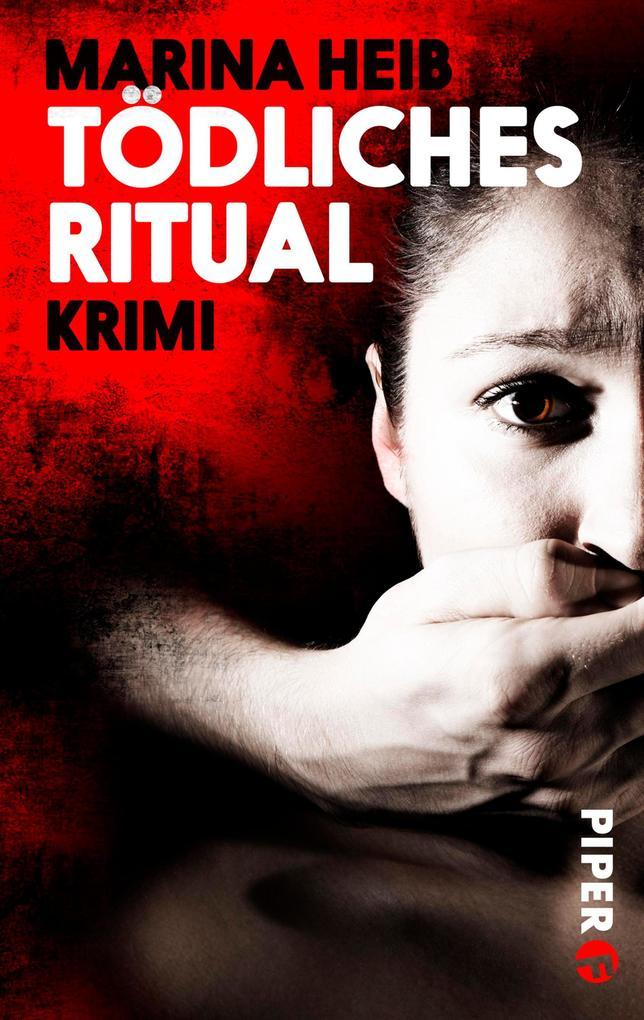 Tödliches Ritual als eBook von Marina Heib