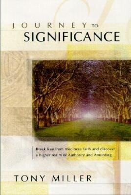 Journey to Significance: Break Free from Mediocre Faith and Discover a Higher Realm of Authority and Anointing als Taschenbuch