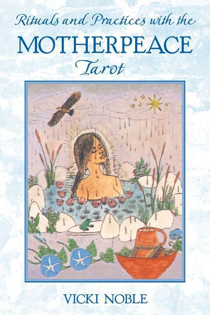 Rituals and Practices with the Motherpeace Tarot als Taschenbuch