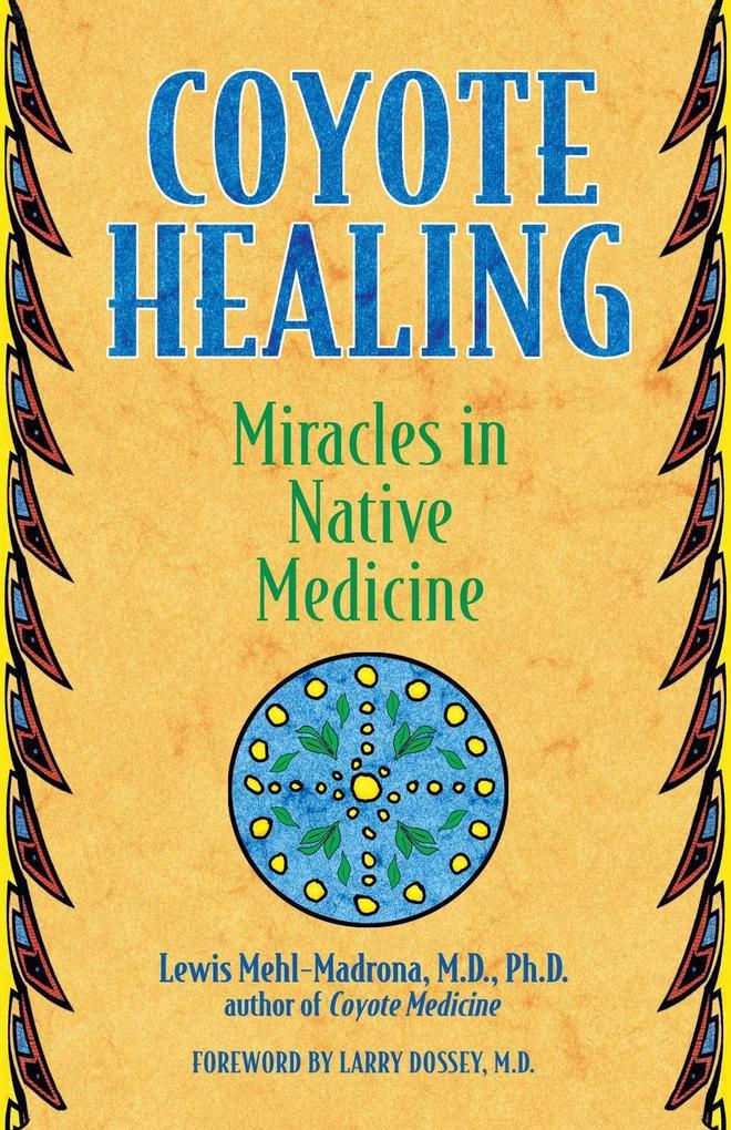 Coyote Healing: Miracles in Native Medicine als Taschenbuch