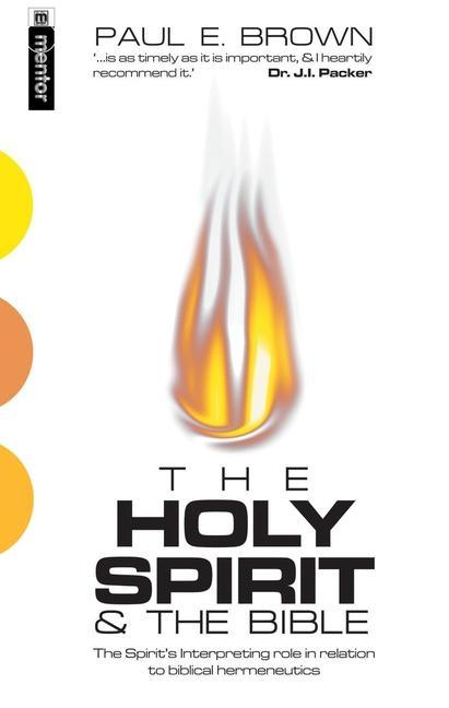 The Holy Spirit: The Spirit's Interpreting Role in Relation to Biblical Hermeneutics als Taschenbuch