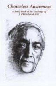 Choiceless Awareness: A Selection of Passages for the Study of the Teachings of J. Krishnamurti als Taschenbuch