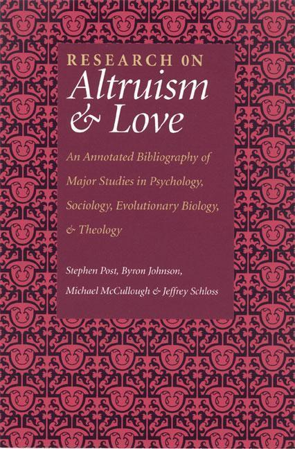 Research on Altruism & Love: An Annotated Bibliography of Major Studies in Psychology, Sociology, Evolutionary Biology, and Theology als Taschenbuch