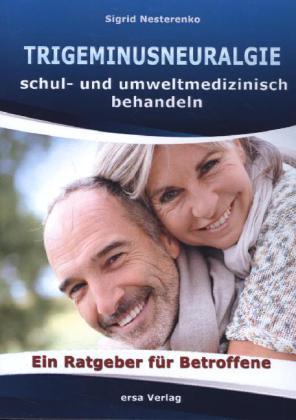 Trigeminusneuralgie schul- und umweltmedizinisch behandeln als Buch von Sigrid Nesterenko