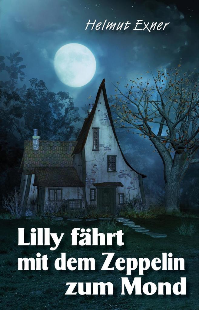 Lilly fährt mit dem Zeppelin zum Mond als eBook von Helmut Exner