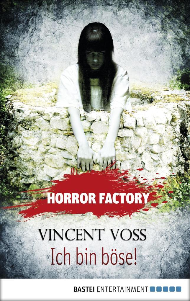 Horror Factory - Ich bin böse! als eBook von Vincent Voss