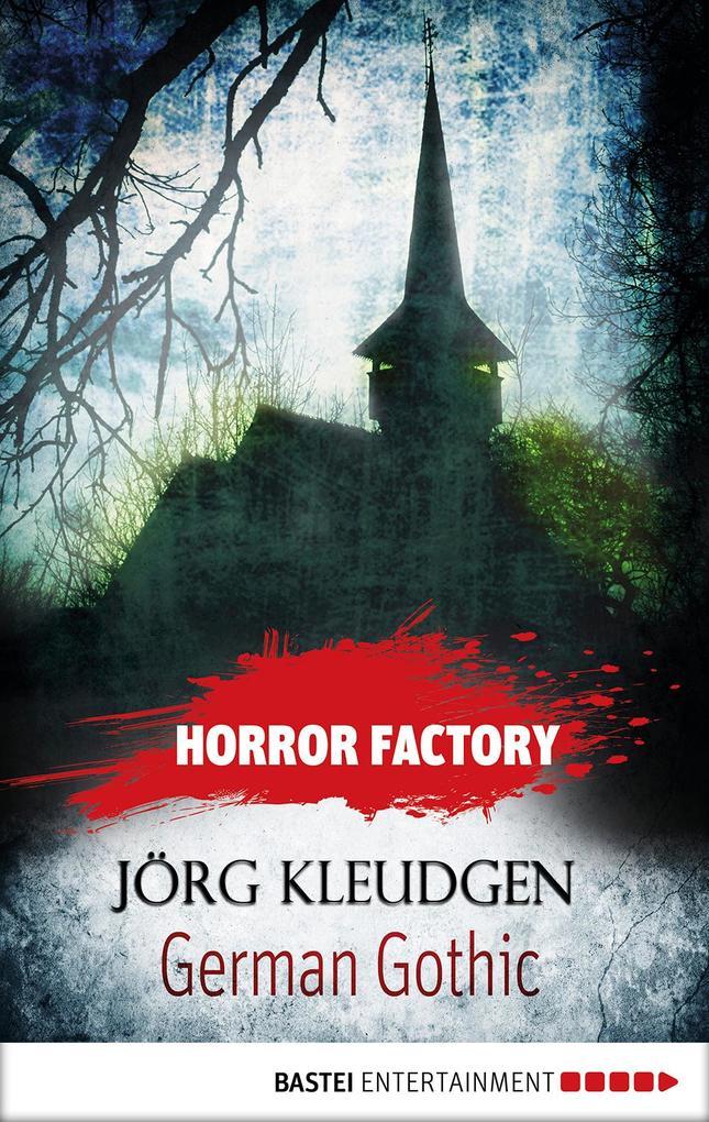 Horror Factory - German Gothic: Das Schloss der Träume als eBook von Jörg Kleudgen