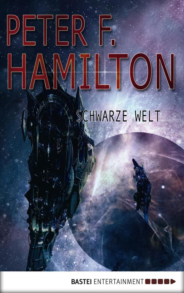Schwarze Welt als eBook von Peter F. Hamilton