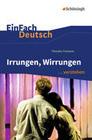 Irrungen, Wirrungen. EinFach Deutsch ...verstehen