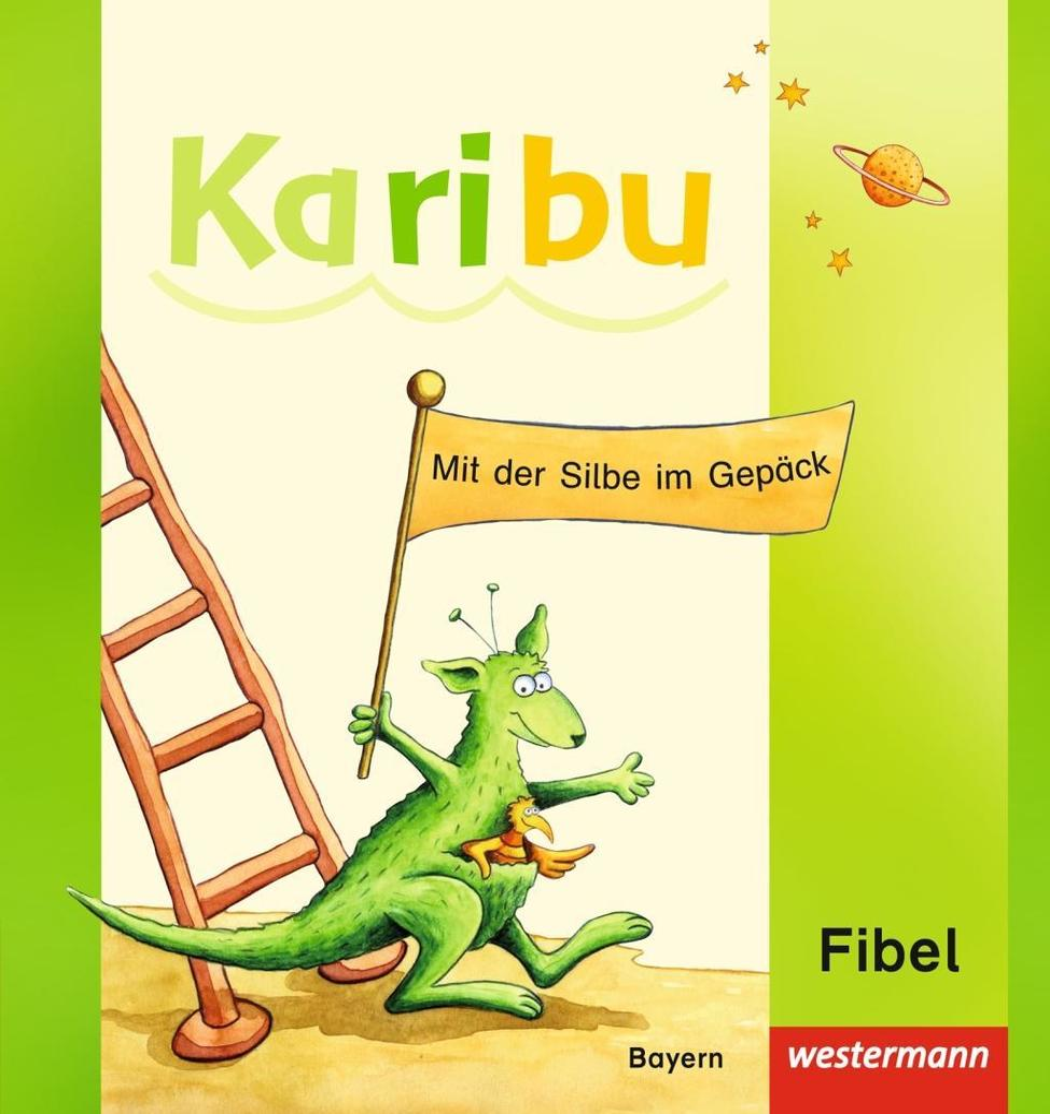 Karibu. Fibel. Bayern als Buch
