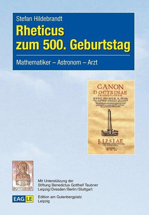 Rheticus zum 500. Geburtstag als Buch