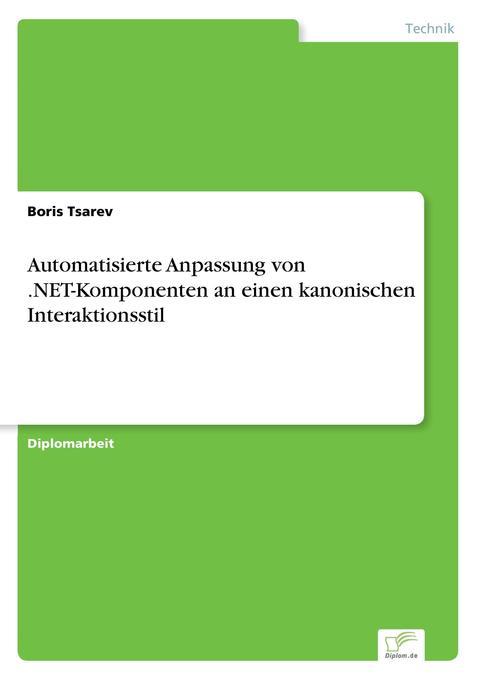 Automatisierte Anpassung von .NET-Komponenten an einen kanonischen Interaktionsstil als Buch