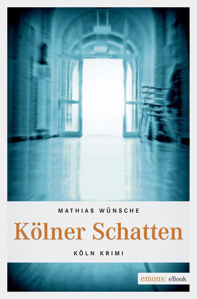 Kölner Schatten als eBook von Mathias Wünsche