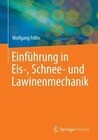 Einführung in Eis-, Schnee- und Lawinenmechanik