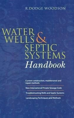 Water Wells and Septic Systems Handbook als Buch