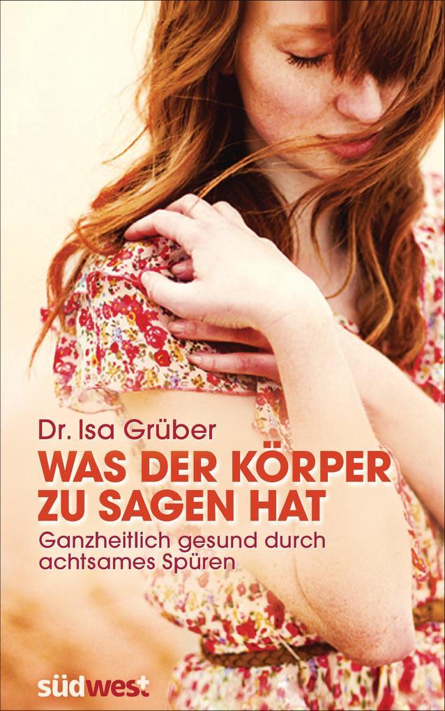 Was der Körper zu sagen hat als eBook von Isa Grüber