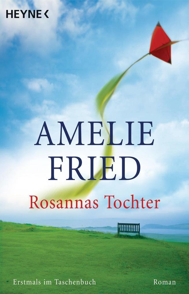 Rosannas Tochter als eBook von Amelie Fried