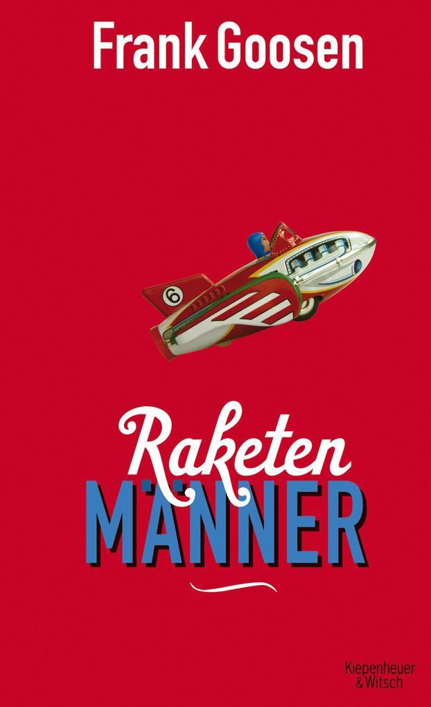Raketenmänner als eBook von Frank Goosen