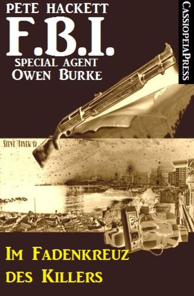 Im Fadenkreuz des Killers (FBI Special Agent) als eBook von Pete Hackett, Pete Hackett